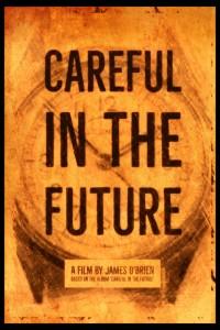 Careful in the Future
