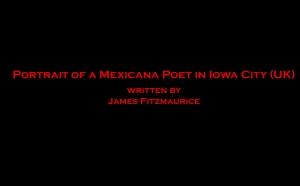 Portrait of a Mexicana Poet in Iowa City