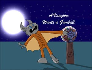 A Vampire Wants A Gumball