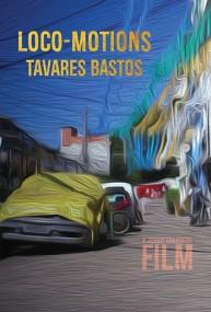 Loco-Motions: Tavares Bastos