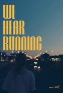 We Hear Running