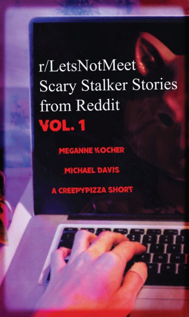 Scary Stalker Stories from Reddit VOL.1