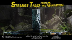 Strange Tales From The Quarantine