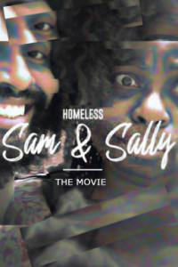 Homeless Sam and Sally - The Movie